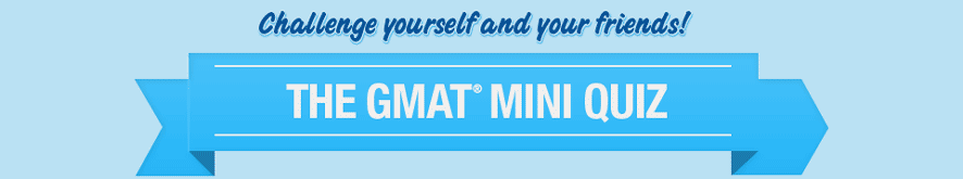 The Gmat Mini Quiz Mba